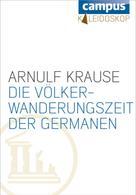 Arnulf Krause: Die Völkerwanderungszeit der Germanen ★★★★
