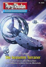 "Perry Rhodan 2920: Die besseren Terraner - Perry Rhodan-Zyklus ""Genesis"""