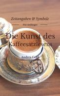 Andrea Celik: Die Kunst des Kaffeesatzlesen ★★★