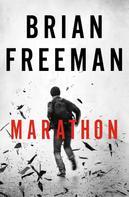 Brian Freeman: Marathon