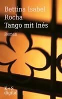 Bettina Isabel Rocha: Tango mit Inés ★★★★