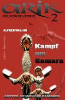 Alfred Wallon: Arik der Schwertkämpfer 2: Kampf um Samara