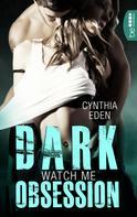 Cynthia Eden: Dark Obsession - Watch me ★★★★