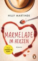 Hilly Martinek: Marmelade im Herzen ★★★★★