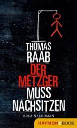 Der Metzger muss nachsitzen - Kriminalroman