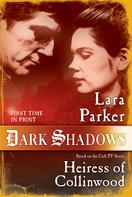 Lara Parker: Dark Shadows: Heiress of Collinwood