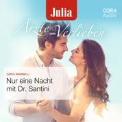Nur eine Nacht mit Dr. Santini (Julia Ärzte zum Verlieben)