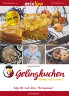 Antje Watermann: MIXtipp Gelingkuchen Backen mit Varoma®