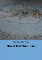 Monika Hermes: Monis Märcheninsel