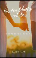 Sandy Hayn: Aus dem Schatten mit dir