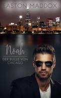 Easton Maddox: Noah - Der Bulle von Chicago ★★★