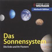 Das Sonnensystem - Die Erde und ihr Fixstern