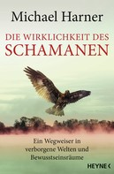 Michael Harner: Die Wirklichkeit des Schamanen ★★★★