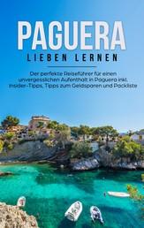Paguera lieben lernen: Der perfekte Reiseführer für einen unvergesslichen Aufenthalt in Paguera inkl. Insider-Tipps, Tipps zum Geldsparen und Packliste