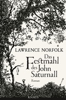 Lawrence Norfolk: Das Festmahl des John Saturnall ★★★