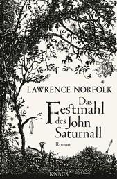Das Festmahl des John Saturnall - Roman