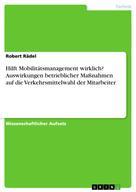 Robert Rädel: Hilft Mobilitätsmanagement wirklich? Auswirkungen betrieblicher Maßnahmen auf die Verkehrsmittelwahl der Mitarbeiter