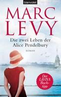Marc Levy: Die zwei Leben der Alice Pendelbury ★★★★