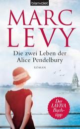 Die zwei Leben der Alice Pendelbury - Roman