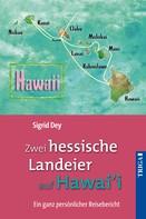 Sigrid Dey: Zwei hessische Landeier auf Hawai'i ★★★