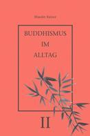 Rainer Deyhle: Buddhismus im Alltag II