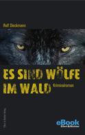 Rolf Dieckmann: Es sind Wölfe im Wald ★★★★