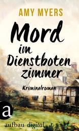 Mord im Dienstbotenzimmer - Kriminalroman