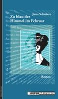 Jutta Schubert: Zu blau der Himmel im Februar ★★★★