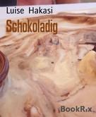 Luise Hakasi: Schokoladig