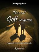 Wolfgang Held: Uns hat Gott vergessen ★★★★★