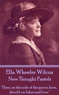 Ella Wheeler Wilcox: New Thought Pastels