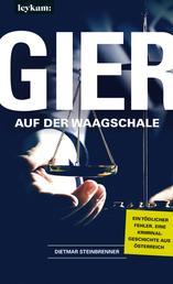Gier auf der Waagschale - Eine Kriminalgeschichte aus Österreich