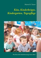 Martin R. Textor: Kita, Kinderkrippe, Kindergarten, Tagespflege ★★★★