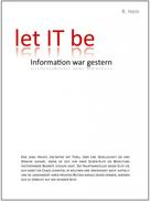 Rüdiger Hein: let IT be - Information war gestern