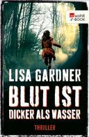 Lisa Gardner: Blut ist dicker als Wasser ★★★★
