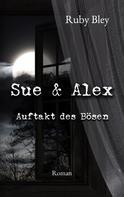 Ruby Bley: Sue und Alex