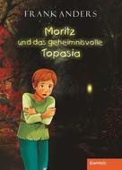 Frank Anders: Moritz und das geheimnisvolle Topasia ★★★★