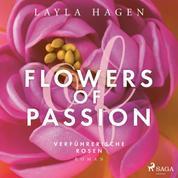 Flowers of Passion – Verführerische Rosen