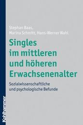 Singles im mittleren und höheren Erwachsenenalter - Sozialwissenschaftliche und psychologische Befunde