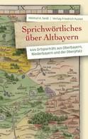 Helmut A. Seidl: Sprichwörtliches über Altbayern ★★★