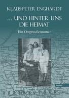 Klaus-Peter Enghardt: ... und hinter uns die Heimat ★★★★