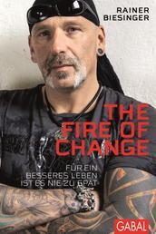 The Fire of Change - Für ein besseres Leben ist es nie zu spät