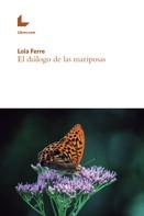 Lola Ferre: El diálogo de las mariposas