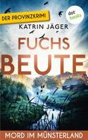 Katrin Jäger: Fuchsbeute - Viktoria Latell ermittelt: Band 2