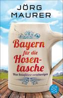 Jörg Maurer: Bayern für die Hosentasche ★★★