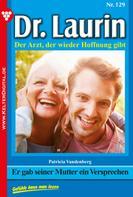 Patricia Vandenberg: Dr. Laurin 129 – Arztroman ★★★★