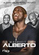Albert Trovato: Die Wahrheit über Alberto ★★★