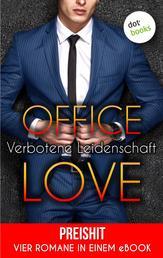 Office Love - Verbotene Leidenschaft - Preishit - Vier Romane in einem eBook