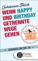 Johannes Flöck: Wenn Happy und Birthday getrennte Wege gehen - Männer um die 40 ★★★