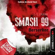Berserker - Smash99, Folge 4 (Ungekürzt)